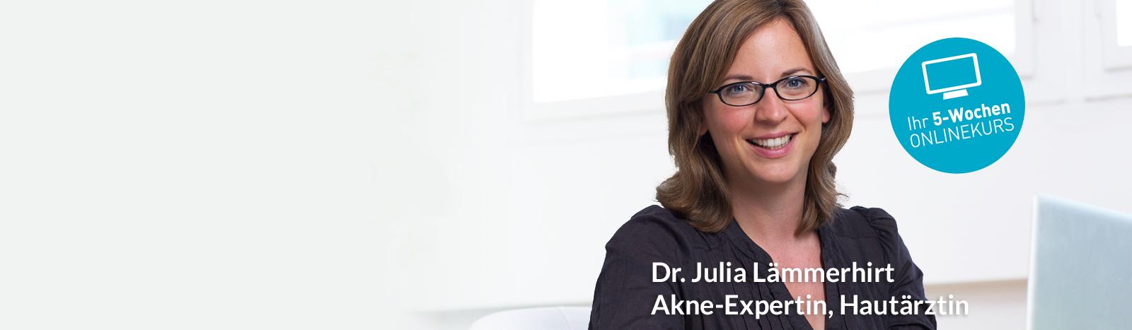 Akne-Expertin Dr. Julia Lämmerhirt